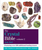 Crystal Bible Vol 2: Featuring Over 200 Additional Healing Stones