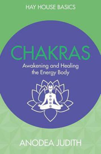Chakras: Seven Keys to Awakening and Healing the Energy Body - Hay House Basics