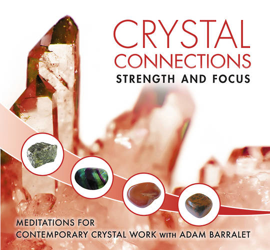 Crystal Connection Guided Meditations CD - Strength & Focus
