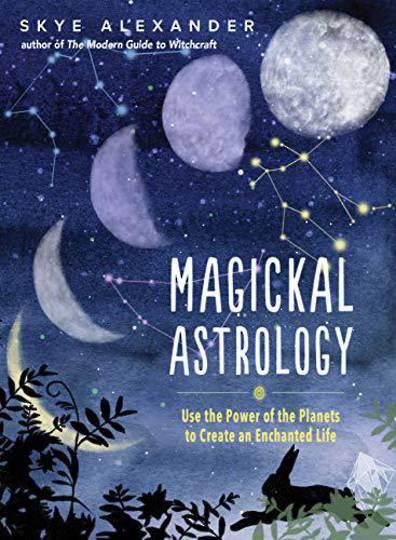 Magickal Astrology by Skye Alexander