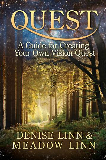 Quest: A Guide for Creating Your Own Vision Quest. By Denise Linn
