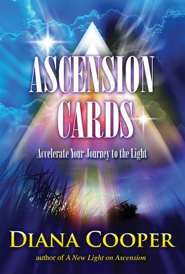 Ascension Cards: Accelerate Your Journey to the Light by Diana Cooper