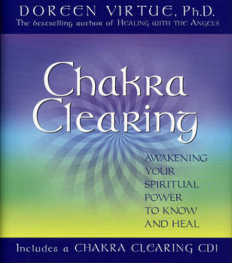 Chakra Clearing (Book and free meditations download) By Doreen Virtue