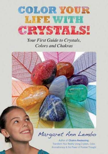 Color Your Life with Crystals By Margaret Ann Lembo