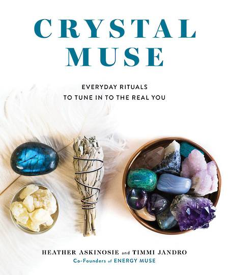 Crystal Muse, Everyday Rituals to Tune In to the Real You