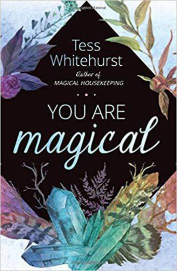 You Are Magical by Tessa Whitehurst